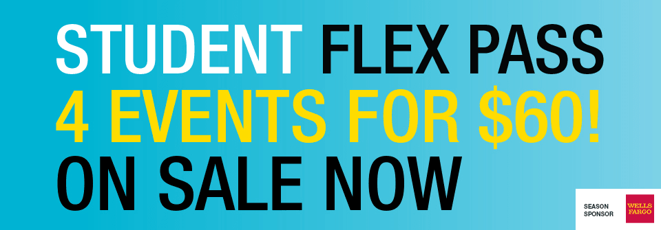 Student Flex Pass On Sale Now: 4 events for $60